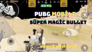Pubg Mobile 1.4.0 Süper Magic Bullet Config Hileli İndir Mayıs 2021